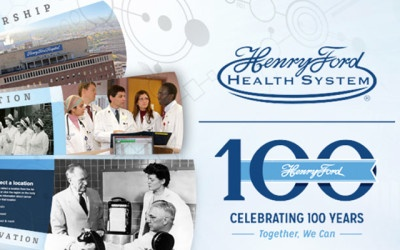 Henry Ford Health System – 100th Anniversary